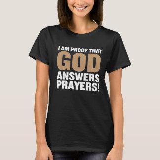 I Am Proof God Answers Prayers Funny T-shirt