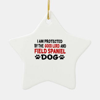 I Am Protected By The Good Lord And Field Spaniel Ceramic Star Ornament