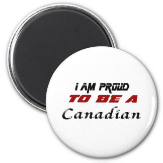 I am proud to be a Canadian. Magnet