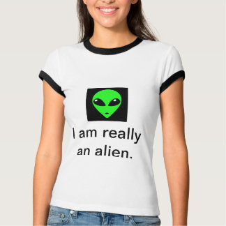 I am really an alien T-Shirt