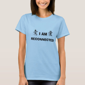 I AM RECONNECTED T-Shirt