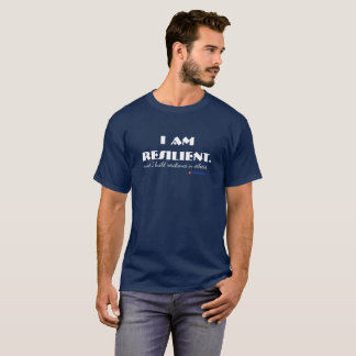 I am resilient. And I build resilience in others. T-Shirt