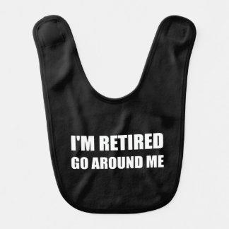 I Am Retired Go Around Me Funny White Bib