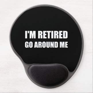 I Am Retired Go Around Me Funny White Gel Mouse Pad