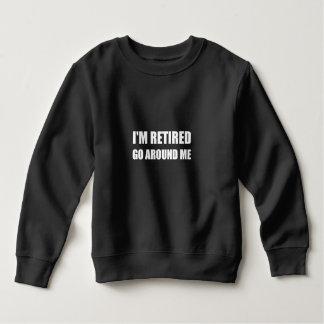 I Am Retired Go Around Me Funny White Sweatshirt