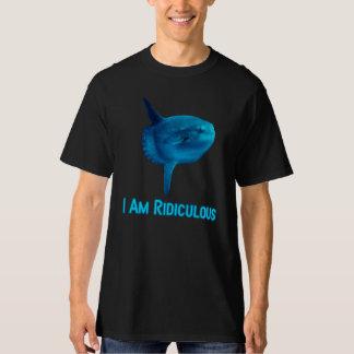 I Am Ridiculous T-Shirt