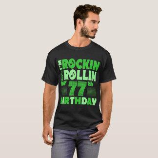 I Am Rockin And Rollin My 77th Birthday Tshirt