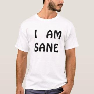 I   AM   SANE T-Shirt