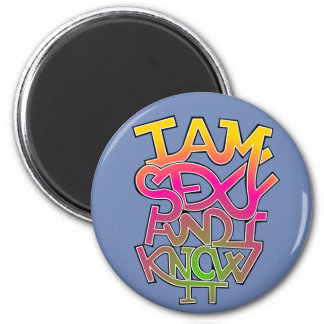I am sexy and I know it - graffiti Magnet