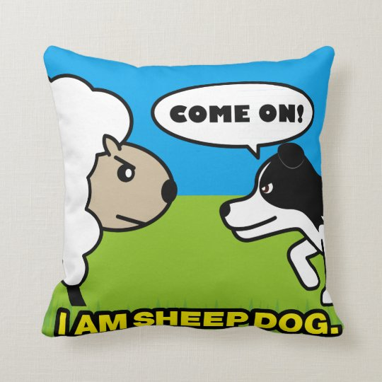 I am sheepdog! Cushion