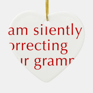 I am silently correcting your grammar-opt-red ceramic heart ornament