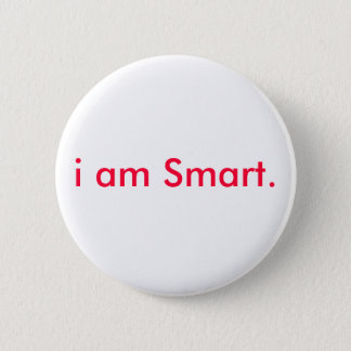 i am Smart. 2 Inch Round Button