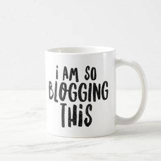 I AM SO BLOGGING This Mug