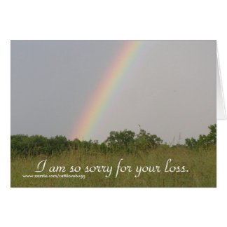 I am so sorry for your loss, Greeting Card
