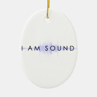 I Am Sound Ceramic Ornament