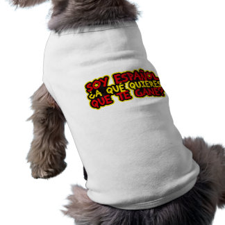 I am Spanish To what you want that it wins to you? Dog Tee Shirt