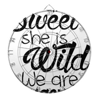 i am SWEET she is WILD .. we are DANGEROUS Dartboard