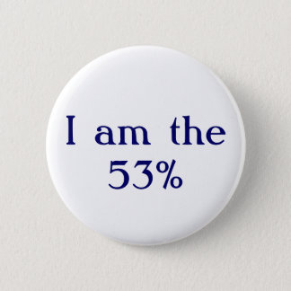 I am the 53% 2 inch round button