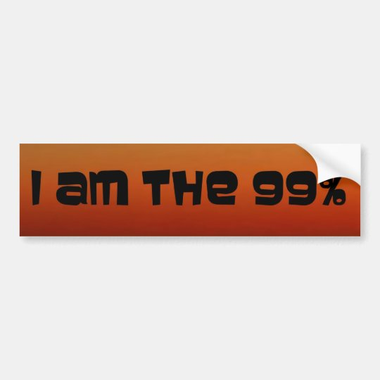 I am the 99% bumper sticker