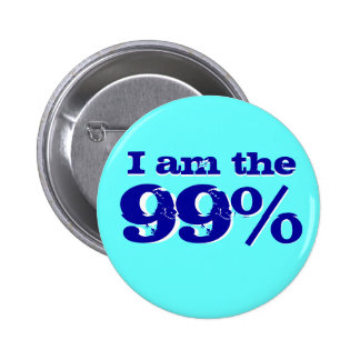 I am The 99 percent 2 Inch Round Button