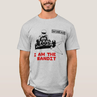 I am the Bandit T-Shirt
