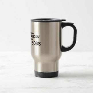 I Am The Boss 15 Oz Stainless Steel Travel Mug