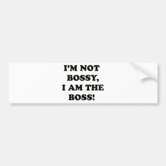 I Am The Boss Bumper Sticker
