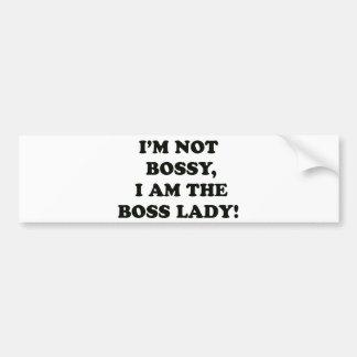 I Am The Boss Lady Bumper Sticker