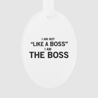 I Am The Boss Ornament