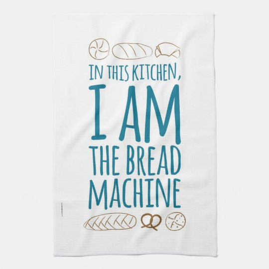 I AM the Bread Machine Tea Towel