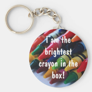 """I am the brightest crayon in the box!"" Keychain"