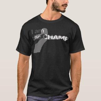 I am the CHAMP T-Shirt