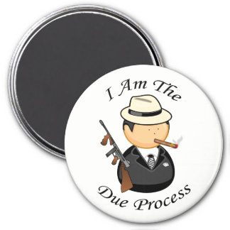 I am the due process Gangster with a gun Magnet