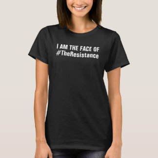 I Am The Face Of the Resistance She Persisted T-Shirt