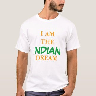 I AM THE INDIAN DREAM T-Shirt