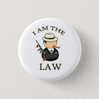 I am the law Gangster with a old gun 1 Inch Round Button