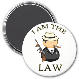I am the law Gangster with a old gun Magnet