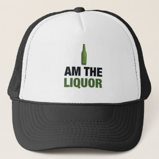 I am the liquor trucker hat