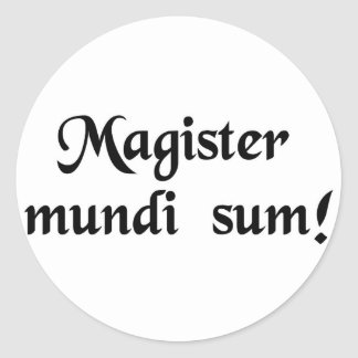 I am the master of the universe! round sticker