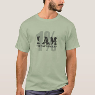 I am the one percent! 1% T-Shirt