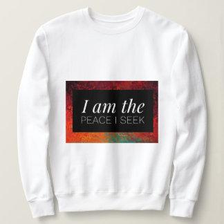 I am the peace I seek Sweatshirt