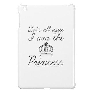 I Am The Princess Cover For The iPad Mini