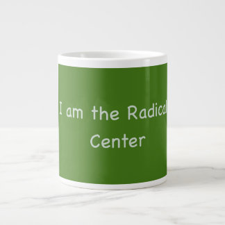 """I am the Radical Center"" Jumbo Coffee Mug"