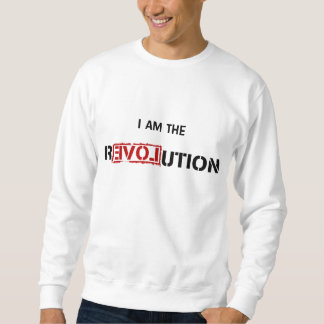 I AM THE REVOLUTION SWEATSHIRT