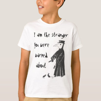 I Am The Stranger You Were Warned About T-Shirt