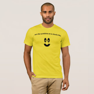 """I AM THE SUNSHINE ON A CLOUDY DAY."" T-Shirt"