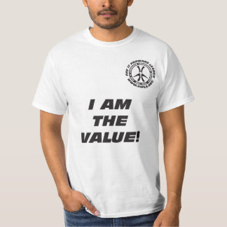 I Am the Value T-shirt