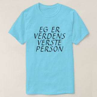 I am the world's worst person in Norwegian blue T-Shirt