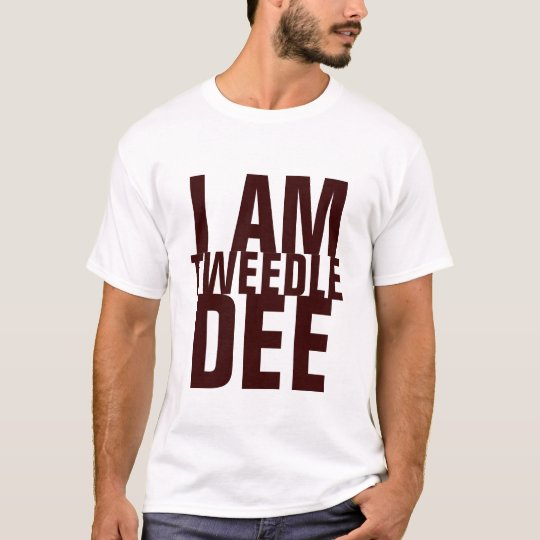 I AM TWEEDLE DEE T-Shirt