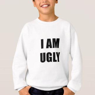 I am Ugly Sweatshirt